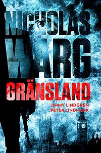 Gränsland är den andra boken i serien om Nicholas Warg, författad av Jimmy Lindgren och Peter Lindmark.