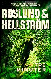 Tre minuter är den fristående uppföljaren till Tre sekunder av Roslund och Hellström. Spänning garanterad!