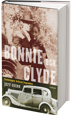 Bonnie och Clyde - Sanningen bakom legenden av Jeff Guinn.